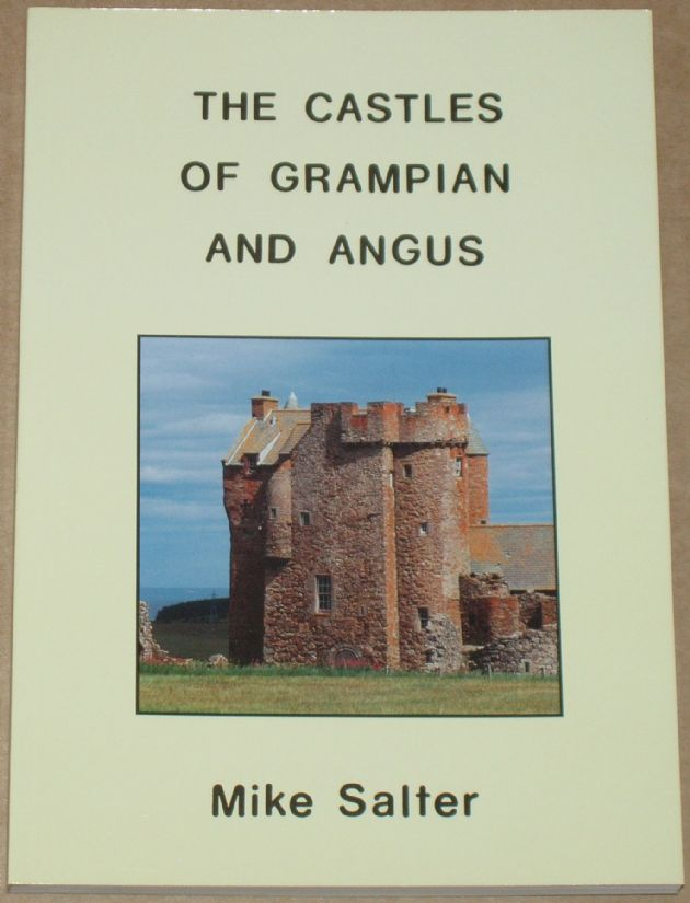 The Castles of Grampian and Angus, by Mike Salter